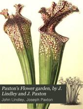 Paxton's Flower garden, by J. Lindley and J. Paxton