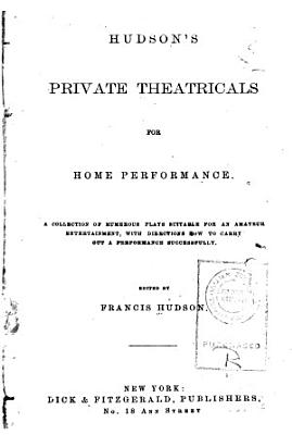 Hudson s Private Theatricals for Home Performance PDF