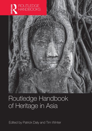 Routledge Handbook of Heritage in Asia PDF