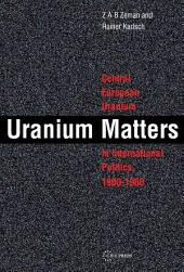 Uranium Matters: Central European Uranium in International Politics, 1900-1960