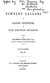 The Townley Gallery of Classic Sculpture in the British Museum: Volume 2