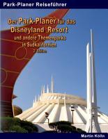 Der Park Planer f  r das Disneyland Resort und andere Themenparks in S  dkalifornien   2  Edition PDF