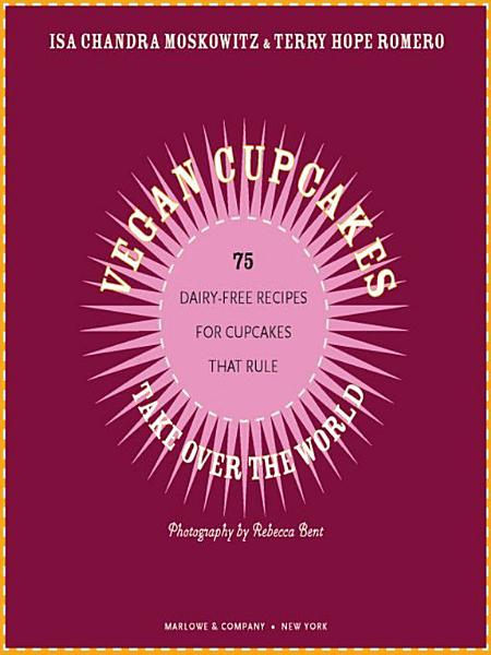 Download Vegan Cupcakes Take Over the World Book