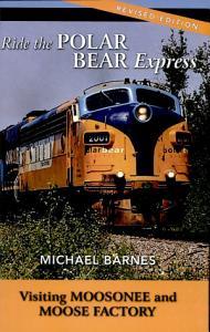 Ride the Polar Bear Express Book
