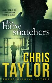 The Baby Snatchers: Book Three of the Sydney Harbour Hospital Series