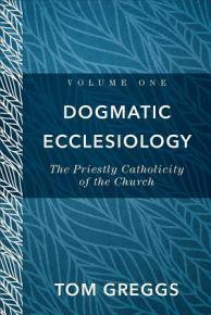 Dogmatic Ecclesiology   Volume 1 PDF