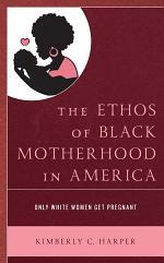 The Ethos of Black Motherhood in America