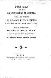 Poesias con que la Universidad de Cervera celebra las virtudes de nuestros reyes y señores D. Fernando VII y D. Maria Josefa Amalia: con la oportunidad de haberse dignado SS. MM. honrar con su real alojamiento el grandioso edificio de dicha escuela