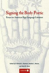 Signing the Body Poetic: Essays on American Sign Language Literature
