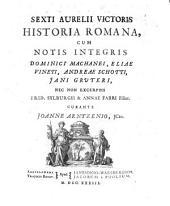 Sexti Aurelii Victoris Historia romana: Volume 1