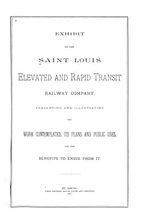 Exhibit of the Saint Louis Elevated and Rapid Transit Railway Company