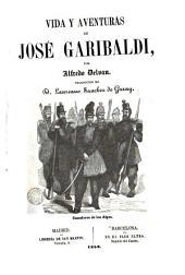 Vida y aventuras de José Garibaldi: primera y segunda parte