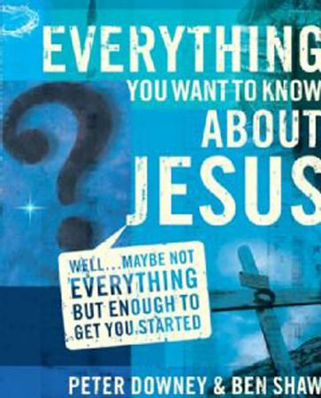 Everything You Want to Know about Jesus PDF
