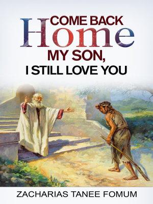Come Back Home My Son  I Still Love You