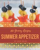 300 Yummy Summer Appetizer Recipes Book