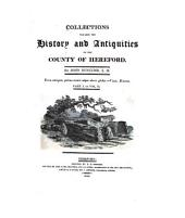 Collections Towards the History and Antiquities of the County of Hereford: pt. 1. [no special title