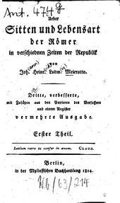 Über Sitten und Lebensart der Römer in verschiednen Zeiten der Republik: Band 1