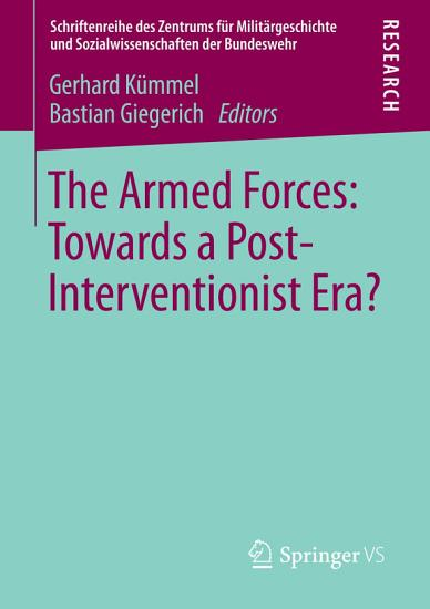 The Armed Forces  Towards a Post Interventionist Era  PDF