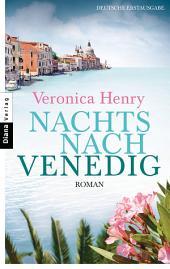 Nachts nach Venedig: Roman