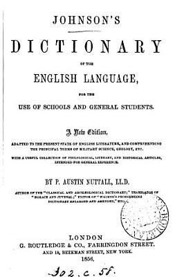 Johnson s Dictionary of the English language  for the use of schools  With a collection of philological  literary  and historical articles PDF