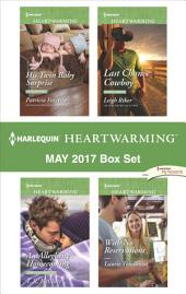 Harlequin Heartwarming May 2017 Box Set: His Twin Baby Surprise\With No Reservations\An Allegheny Homecoming\Last Chance Cowboy