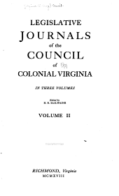 Legislative journals of the Council of colonial Virginia...