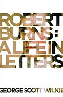 Robert Burns  A Life in Letters PDF