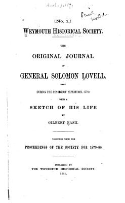 The Original Journal of General Solomon Lovell  Kept During the Penobscot Expedition  1779