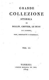 Grande collezione Storica, con aggiunte, note, osservazioni e schiarimenti: Volume 51
