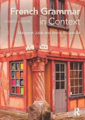 French Grammar in Context: Édition 4