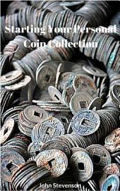 Starting Your Personal Coin Collection
