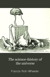 The Science-history of the Universe: Volume 7