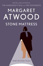 Stone Mattress: Nine Wicked Tales