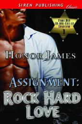 Assignment: Rock Hard Love [Hawt Men In and Out of Uniform 1]