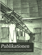 Publicationen des Astrophysikalischen Observatoriums zu Potsdam: Band 7