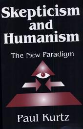 Skepticism and Humanism: The New Paradigm