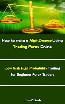 How to make a High Income Living Trading Forex Online PDF