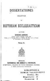 Dissertationes selectae in istoriam ecclesiasticam: Volume 2