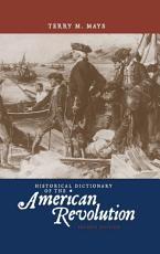 Historical Dictionary of the American Revolution PDF