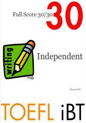 TOEFL iBT Independent Writing - Full Score 30/30