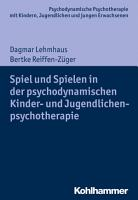 Spiel und Spielen in der psychodynamischen Kinder  und Jugendlichenpsychotherapie PDF