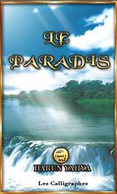 LE PARADIS: LA VÉRITABLE DEMEURE DES CROYANTS