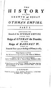 The History of the Growth and Decay of the Othman Empire ...