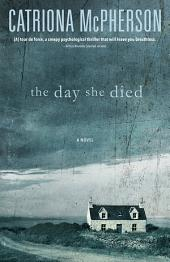 The Day She Died: A Novel