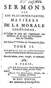 Sermons sur les plus importantes matières de la morale chrétienne,: à l'usage de ceux qui s'appliquent aux missions, & de ceux qui travaillent dans les paroisses, Volume2