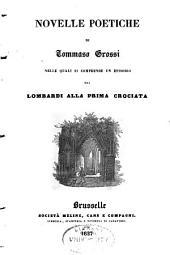 Novelle poetiche di Tommaso Grossi: nelle quali si compende un episodio dei Lombardi alla prima crociata