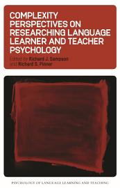 Complexity Perspectives on Researching Language Learner and Teacher Psychology PDF