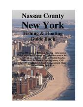 Nassau County New York Fishing & Floating Guide Book: Complete fishing and floating information for Nassau County New York
