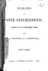 Kijkjes in onze geschiedenis: leesboek voor de christelijke school. Derde stukje, Volume 1