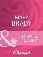 Promise to a Boy (Mills & Boon Cherish) (Suddenly a Parent, Book 21)